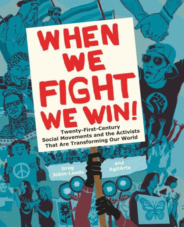 Image: When We Fight, We Win! book cover by Greg Jobin-Leeds and AgitArte